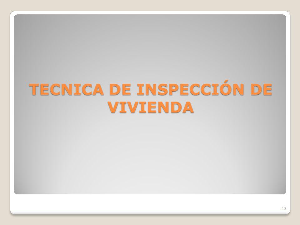 TECNICA DE INSPECCIÓN DE VIVIENDA 40
