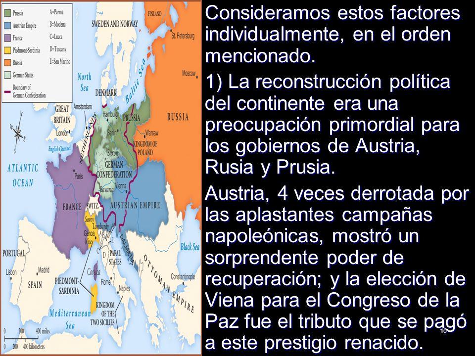 10 Consideramos estos factores individualmente, en el orden mencionado. 1) La reconstrucción política del continente era una preocupación primordial p