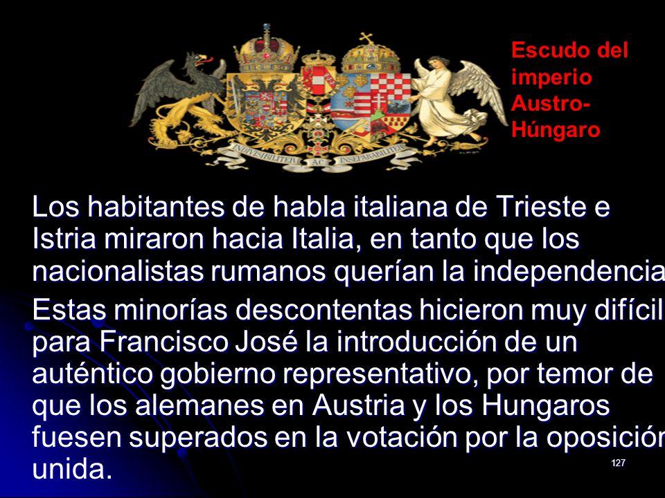 127 Los habitantes de habla italiana de Trieste e Istria miraron hacia Italia, en tanto que los nacionalistas rumanos querían la independencia. Estas