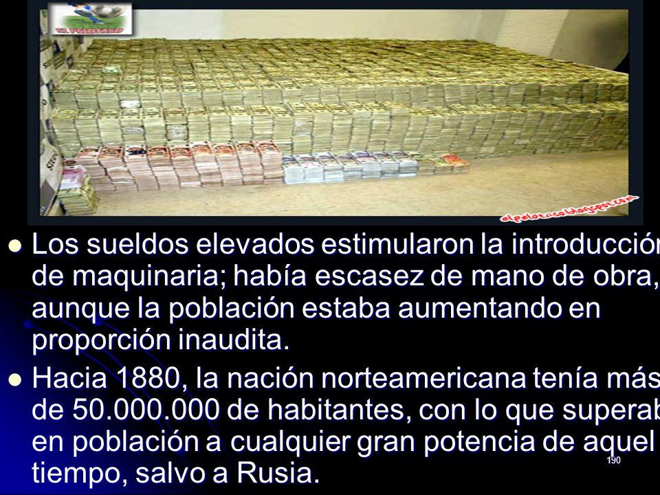 190 Los sueldos elevados estimularon la introducción de maquinaria; había escasez de mano de obra, aunque la población estaba aumentando en proporción
