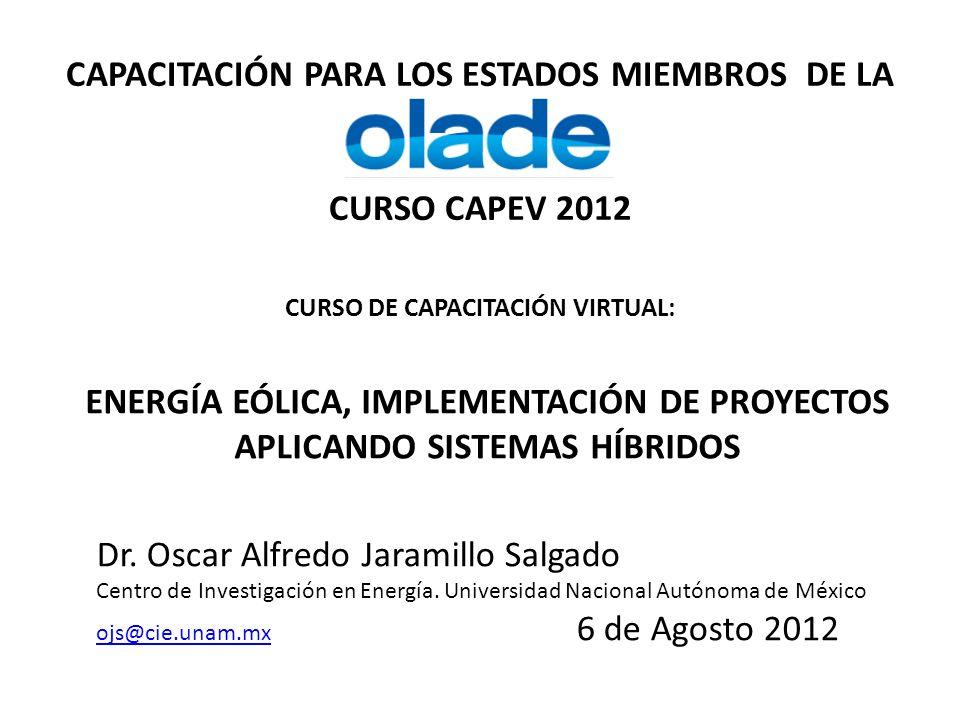 CAPACITACIÓN PARA LOS ESTADOS MIEMBROS DE LA CURSO CAPEV 2012 CURSO DE CAPACITACIÓN VIRTUAL: ENERGÍA EÓLICA, IMPLEMENTACIÓN DE PROYECTOS APLICANDO SIS