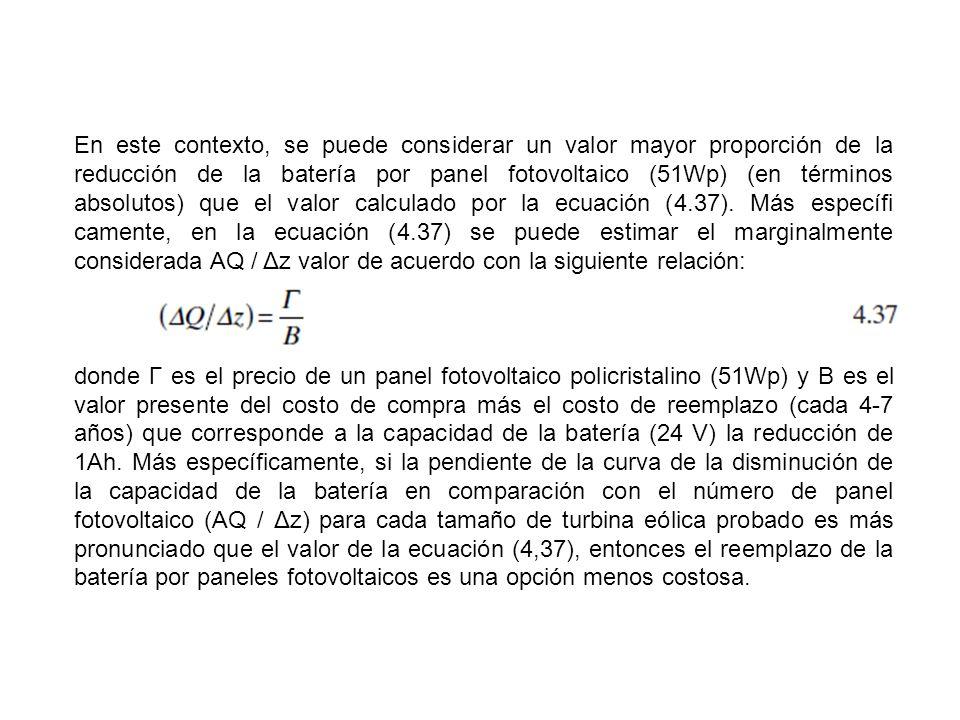 En este contexto, se puede considerar un valor mayor proporción de la reducción de la batería por panel fotovoltaico (51Wp) (en términos absolutos) qu