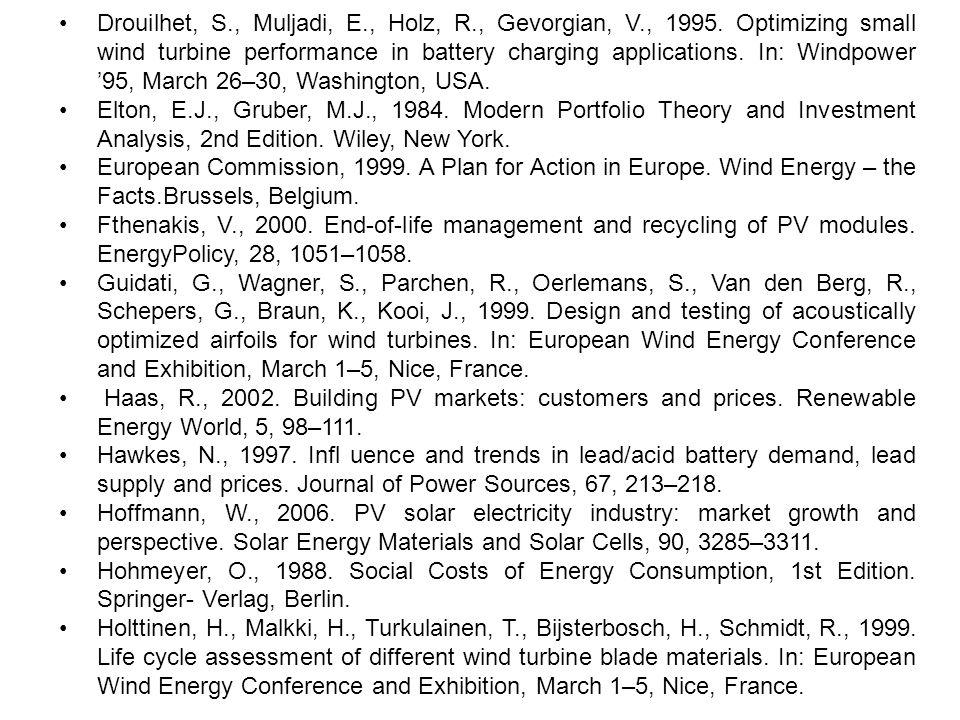 Drouilhet, S., Muljadi, E., Holz, R., Gevorgian, V., 1995. Optimizing small wind turbine performance in battery charging applications. In: Windpower 9