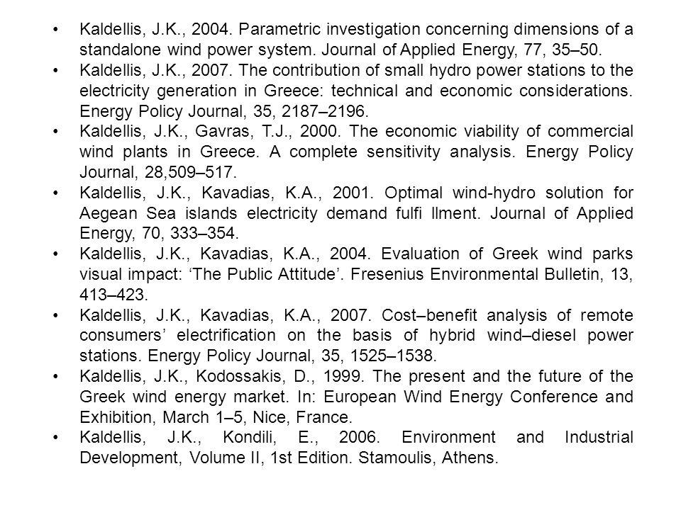 Kaldellis, J.K., 2004. Parametric investigation concerning dimensions of a standalone wind power system. Journal of Applied Energy, 77, 35–50. Kaldell