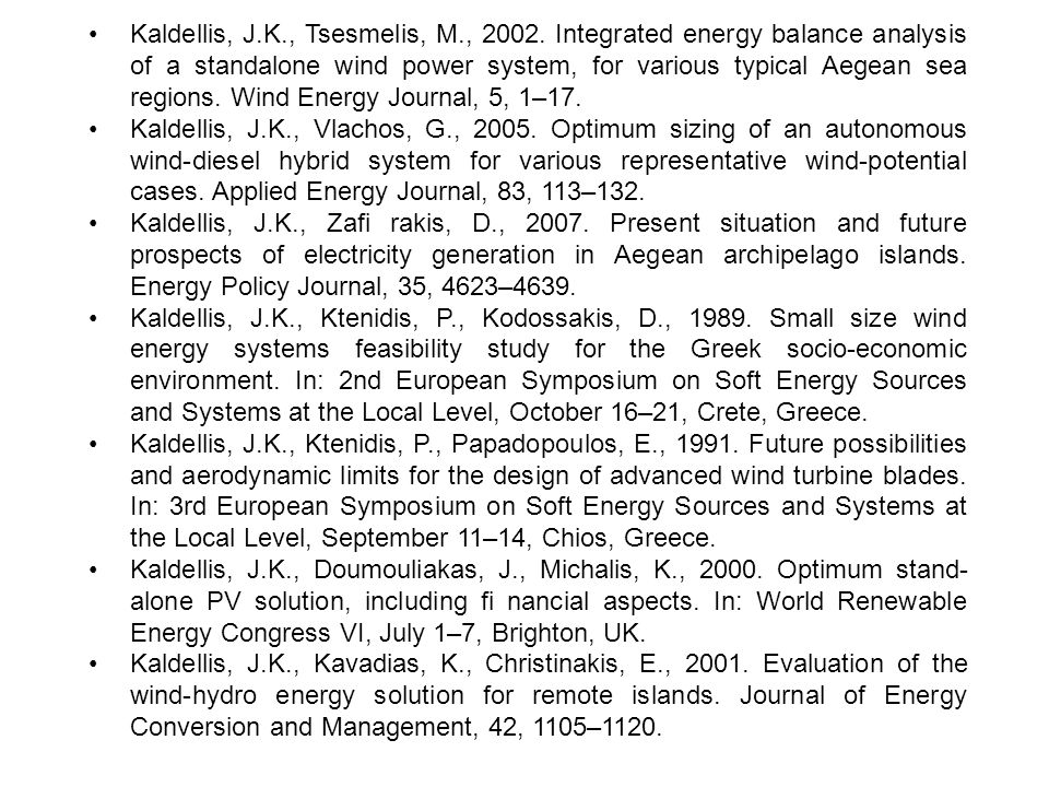 Kaldellis, J.K., Tsesmelis, M., 2002. Integrated energy balance analysis of a standalone wind power system, for various typical Aegean sea regions. Wi