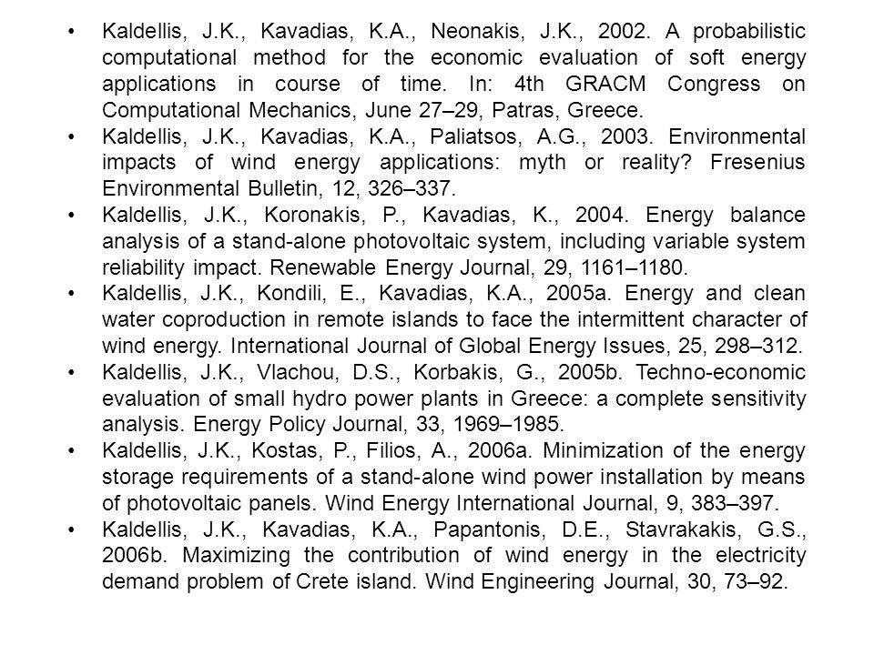 Kaldellis, J.K., Kavadias, K.A., Neonakis, J.K., 2002. A probabilistic computational method for the economic evaluation of soft energy applications in