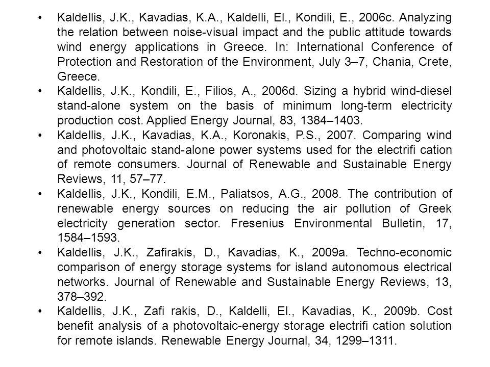 Kaldellis, J.K., Kavadias, K.A., Kaldelli, El., Kondili, E., 2006c. Analyzing the relation between noise-visual impact and the public attitude towards
