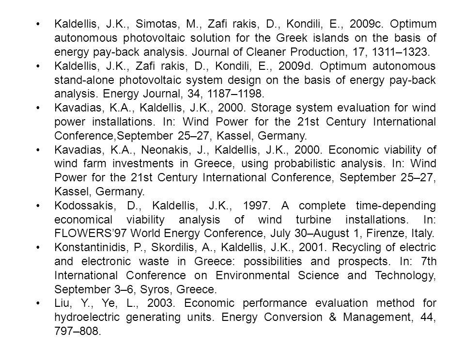 Kaldellis, J.K., Simotas, M., Zafi rakis, D., Kondili, E., 2009c. Optimum autonomous photovoltaic solution for the Greek islands on the basis of energ