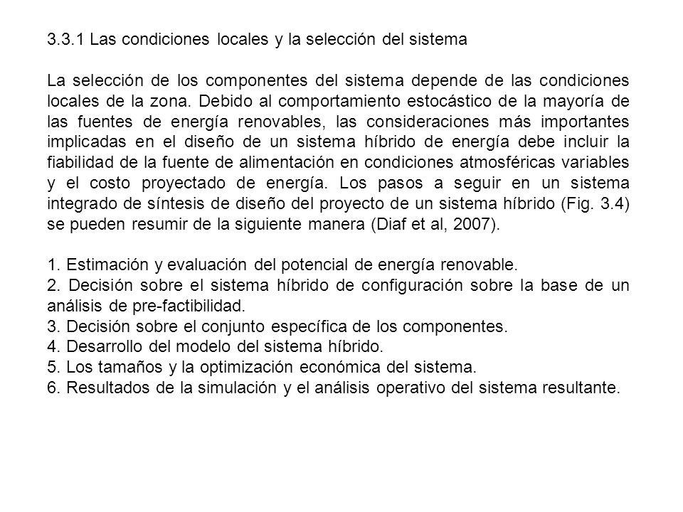3.3.1 Las condiciones locales y la selección del sistema La selección de los componentes del sistema depende de las condiciones locales de la zona. De