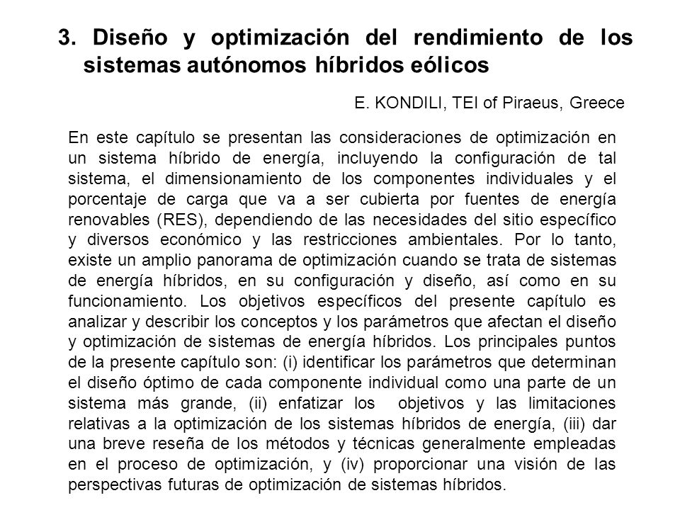3.5.1 software HOMER El Modelo Hybrid Optimisation Model for Electric Renewables (HOMER) es un programa de dominio público producido por National Renewable Energy Laboratory (NREL) (2005).