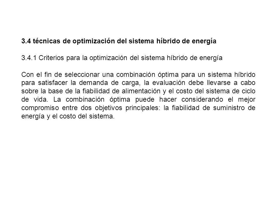 3.4 técnicas de optimización del sistema híbrido de energía 3.4.1 Criterios para la optimización del sistema híbrido de energía Con el fin de seleccio