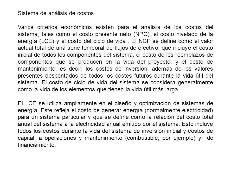 Sistema de análisis de costos Varios criterios económicos existen para el análisis de los costos del sistema, tales como el costo presente neto (NPC),