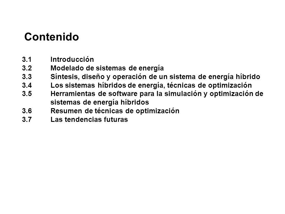 3.1 Introducción 3.2 Modelado de sistemas de energía 3.3 Síntesis, diseño y operación de un sistema de energía híbrido 3.4 Los sistemas híbridos de en