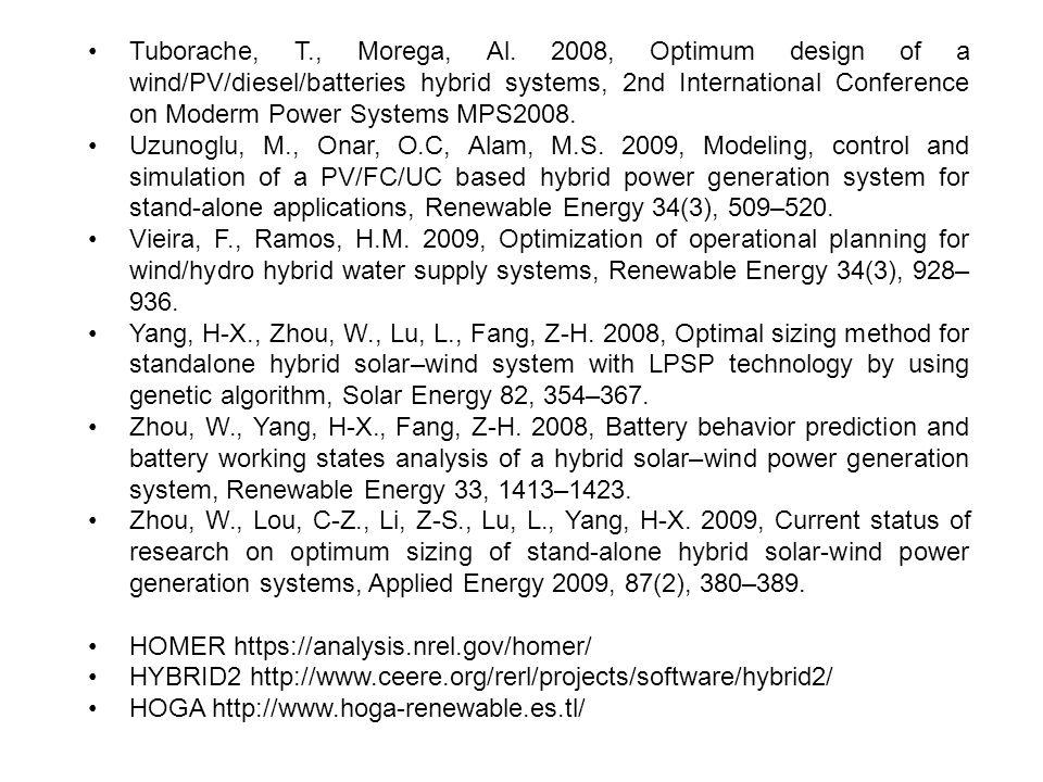 Tuborache, T., Morega, Al. 2008, Optimum design of a wind/PV/diesel/batteries hybrid systems, 2nd International Conference on Moderm Power Systems MPS