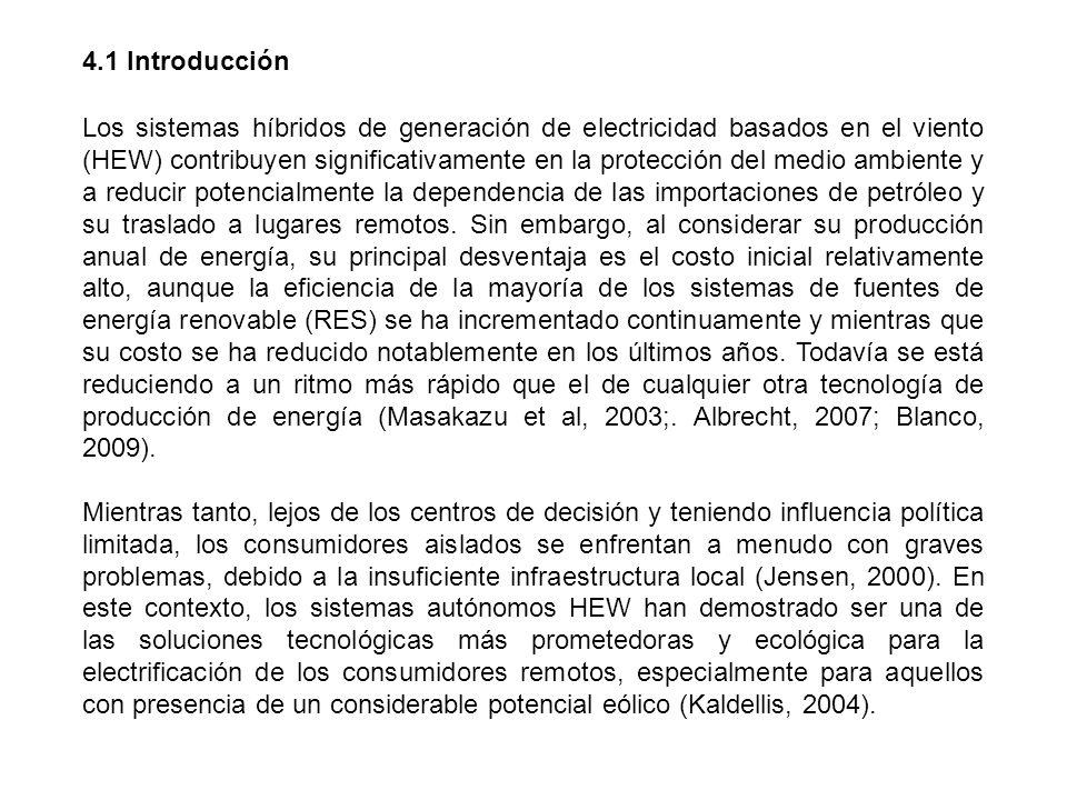 4.1 Introducción Los sistemas híbridos de generación de electricidad basados en el viento (HEW) contribuyen significativamente en la protección del me