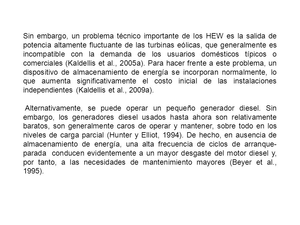 Sin embargo, un problema técnico importante de los HEW es la salida de potencia altamente fluctuante de las turbinas eólicas, que generalmente es inco