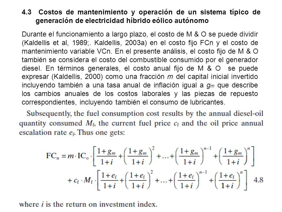 4.3 Costos de mantenimiento y operación de un sistema típico de generación de electricidad híbrido eólico autónomo Durante el funcionamiento a largo p