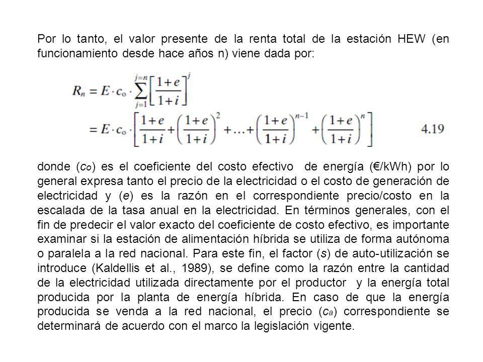 Por lo tanto, el valor presente de la renta total de la estación HEW (en funcionamiento desde hace años n) viene dada por: donde (c o ) es el coeficie