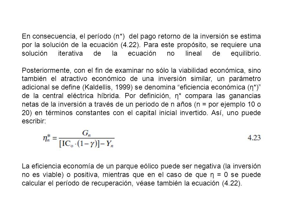 En consecuencia, el período (n*) del pago retorno de la inversión se estima por la solución de la ecuación (4.22). Para este propósito, se requiere un