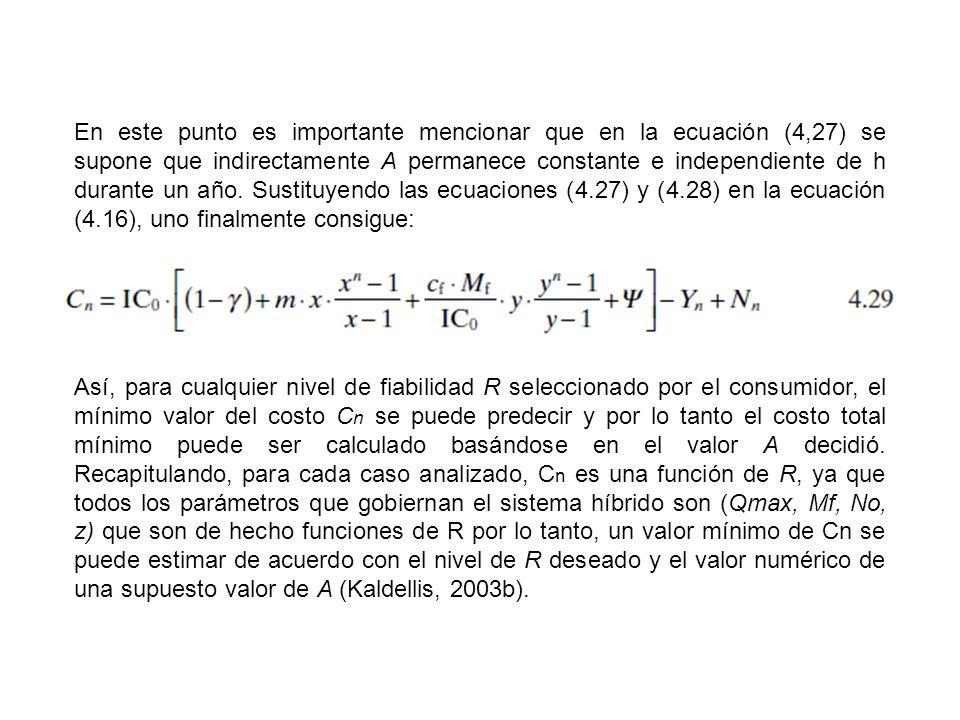 En este punto es importante mencionar que en la ecuación (4,27) se supone que indirectamente A permanece constante e independiente de h durante un año