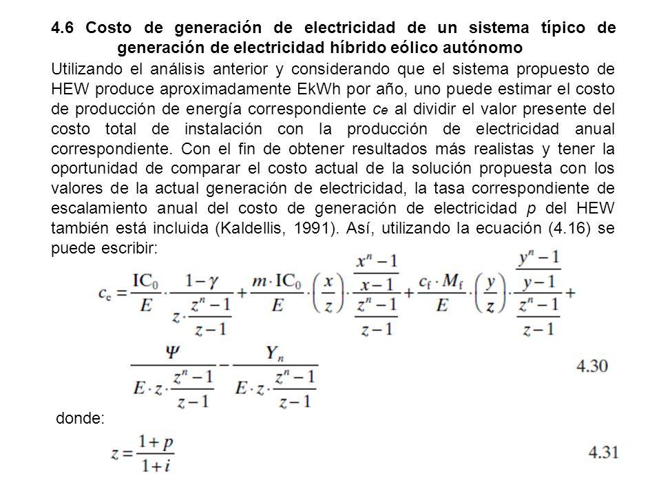 4.6 Costo de generación de electricidad de un sistema típico de generación de electricidad híbrido eólico autónomo Utilizando el análisis anterior y c