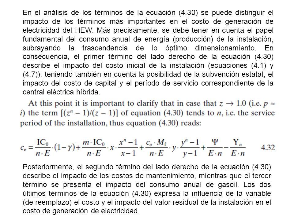 En el análisis de los términos de la ecuación (4.30) se puede distinguir el impacto de los términos más importantes en el costo de generación de elect