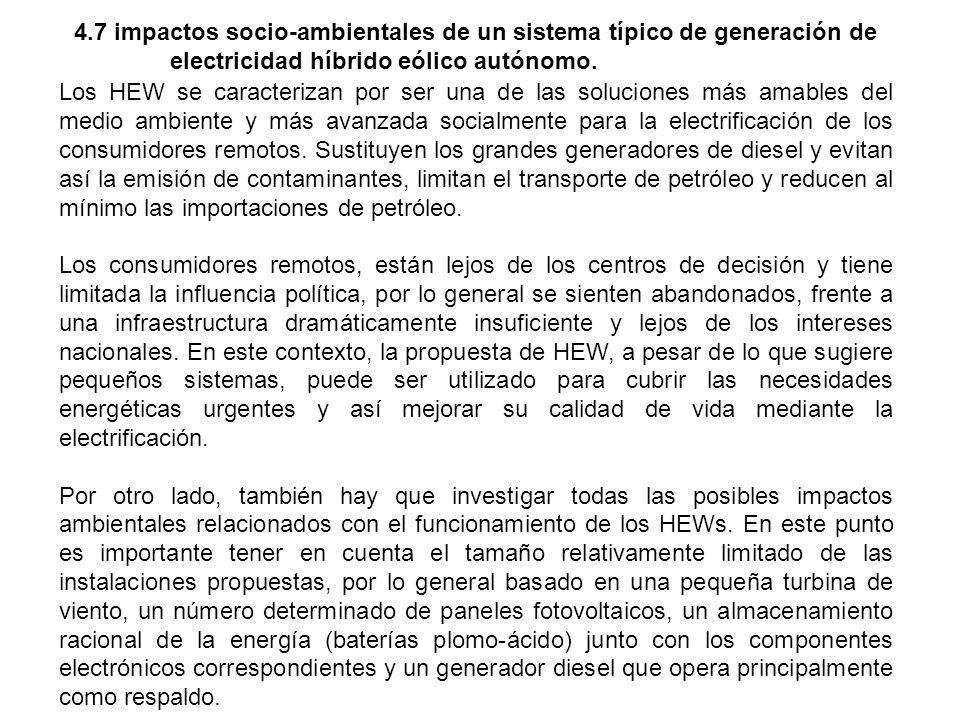 4.7 impactos socio-ambientales de un sistema típico de generación de electricidad híbrido eólico autónomo. Los HEW se caracterizan por ser una de las