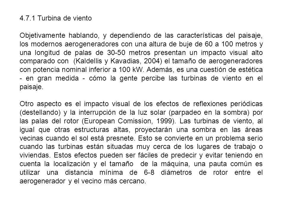 4.7.1 Turbina de viento Objetivamente hablando, y dependiendo de las características del paisaje, los modernos aerogeneradores con una altura de buje
