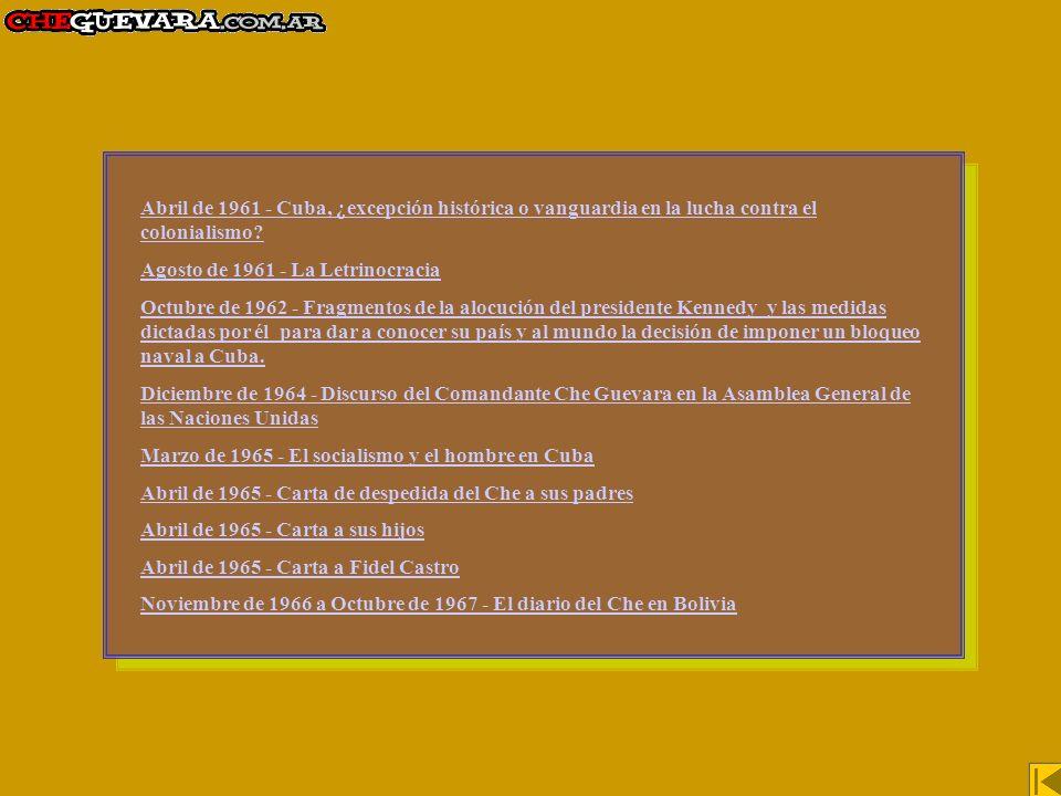 Discurso del Che Guevara en la Asamblea General de la ONU (continuación) Quinto: Retirada de la Base Naval de Guantánamo y devolución del territorio cubano ocupado por los Estados Unidos.» No se ha cumplido ninguna de estas exigencias elementales, y desde la Base Naval de Guantánamo, continúa el hostigamiento de nuestras fuerzas.