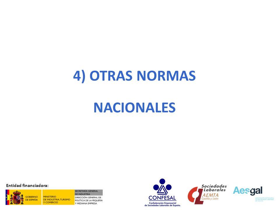 4) OTRAS NORMAS NACIONALES Entidad financiadora: