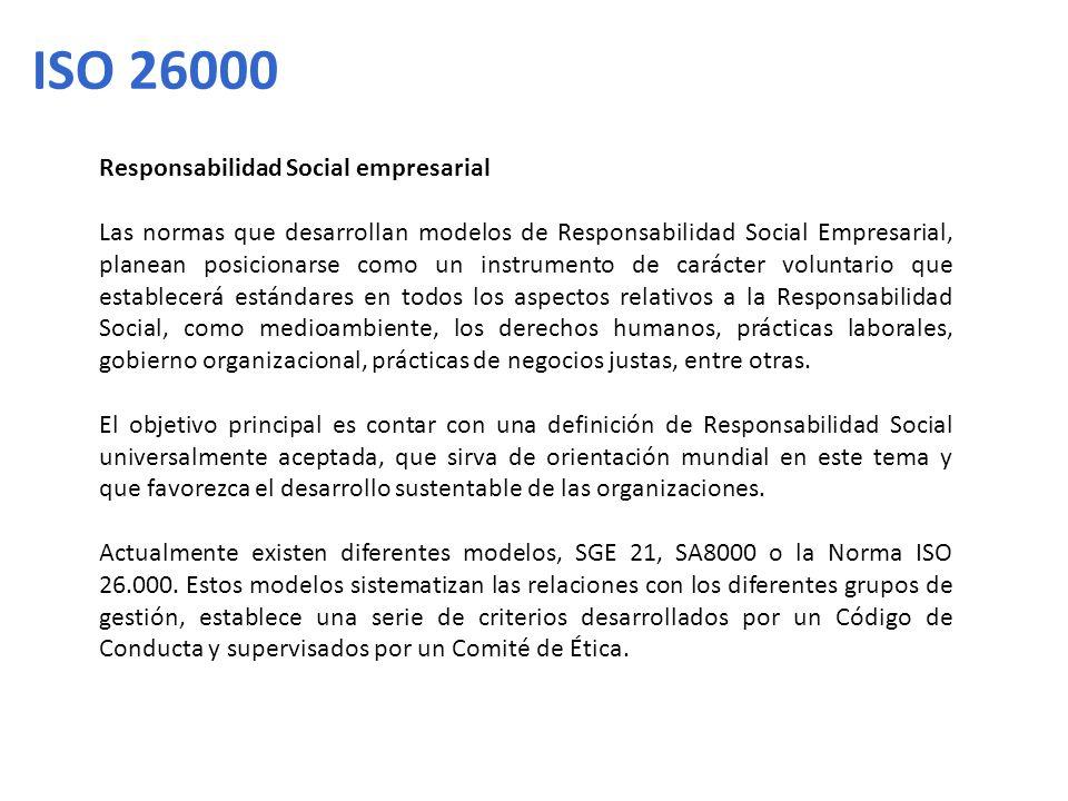 Responsabilidad Social empresarial Las normas que desarrollan modelos de Responsabilidad Social Empresarial, planean posicionarse como un instrumento
