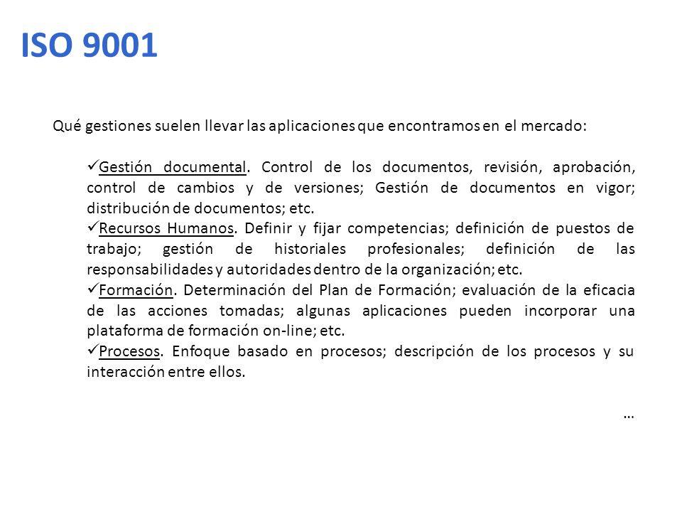 ISO 9001 Qué gestiones suelen llevar las aplicaciones que encontramos en el mercado: Gestión documental. Control de los documentos, revisión, aprobaci