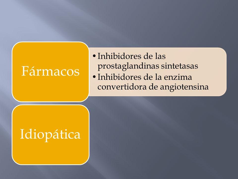Inhibidores de las prostaglandinas sintetasas Inhibidores de la enzima convertidora de angiotensina FármacosIdiopática