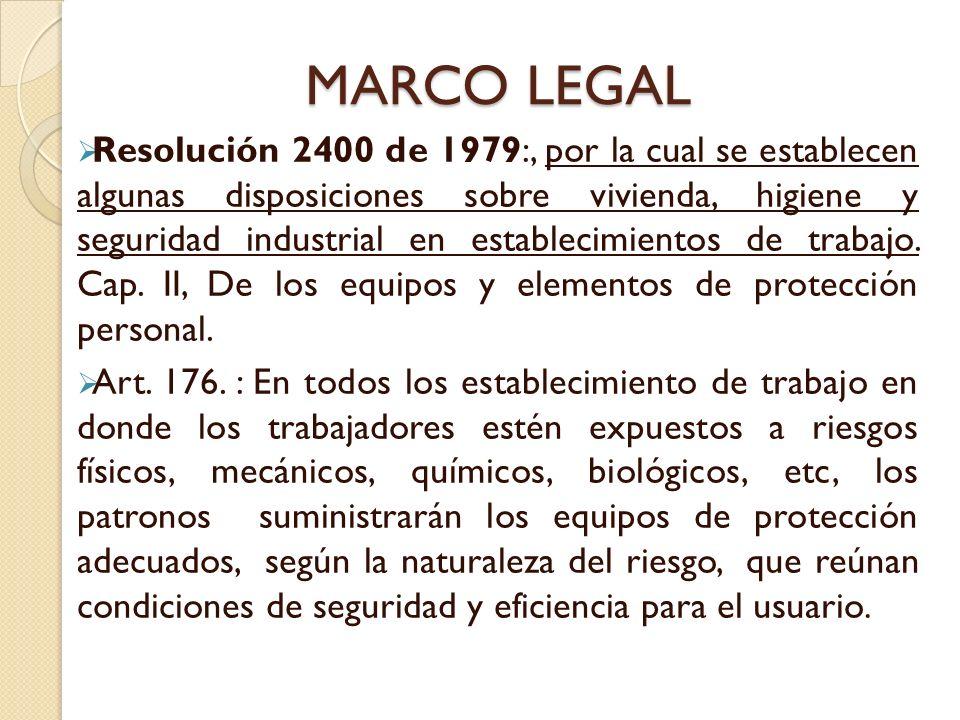 MARCO LEGAL Resolución 2400 de 1979:, por la cual se establecen algunas disposiciones sobre vivienda, higiene y seguridad industrial en establecimientos de trabajo.