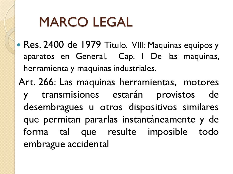 MARCO LEGAL Res.2400 de 1979 Titulo. VIII: Maquinas equipos y aparatos en General, Cap.