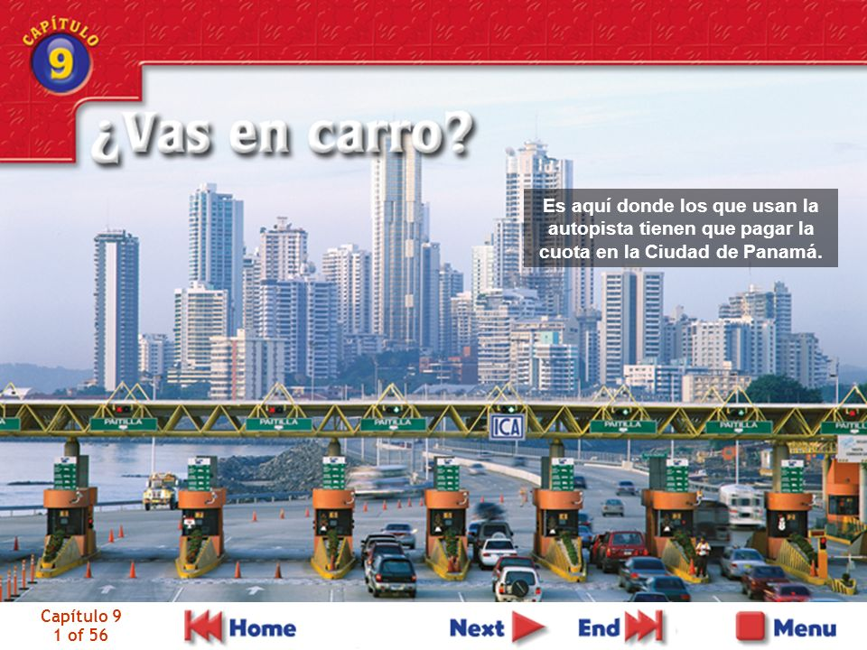 Capítulo 9 1 of 56 Es aquí donde los que usan la autopista tienen que pagar la cuota en la Ciudad de Panamá.
