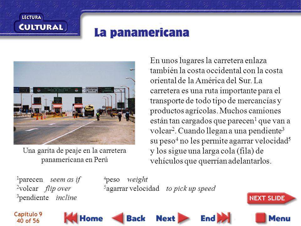 Capítulo 9 40 of 56 Una garita de peaje en la carretera panamericana en Perú En unos lugares la carretera enlaza también la costa occidental con la costa oriental de la América del Sur.