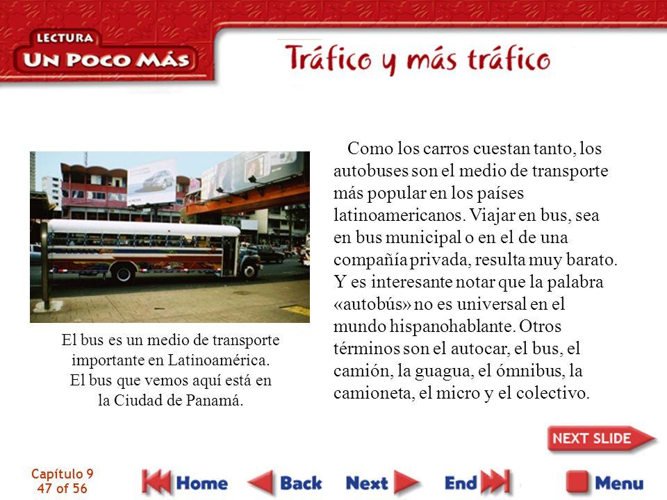 Capítulo 9 47 of 56 El bus es un medio de transporte importante en Latinoamérica.