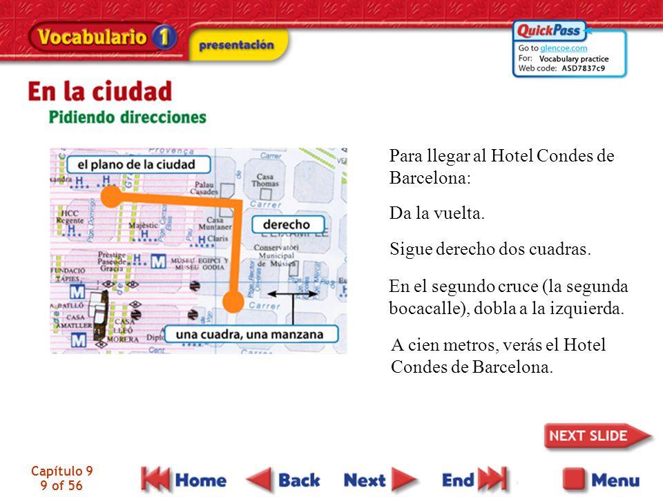 Capítulo 9 9 of 56 Para llegar al Hotel Condes de Barcelona: Da la vuelta.