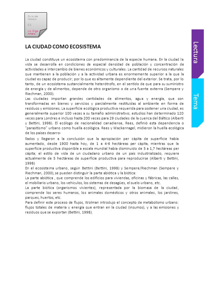 Tema Lectura LA CIUDAD COMO ECOSISTEMA La ciudad constituye un ecosistema con predominancia de la especie humana.