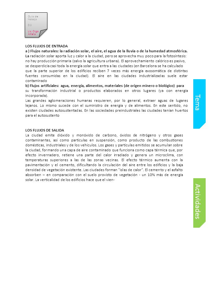 Actividades Tema LOS FLUJOS DE ENTRADA a ) Flujos naturales: la radiación solar, el aire, el agua de la lluvia o de la humedad atmosférica.