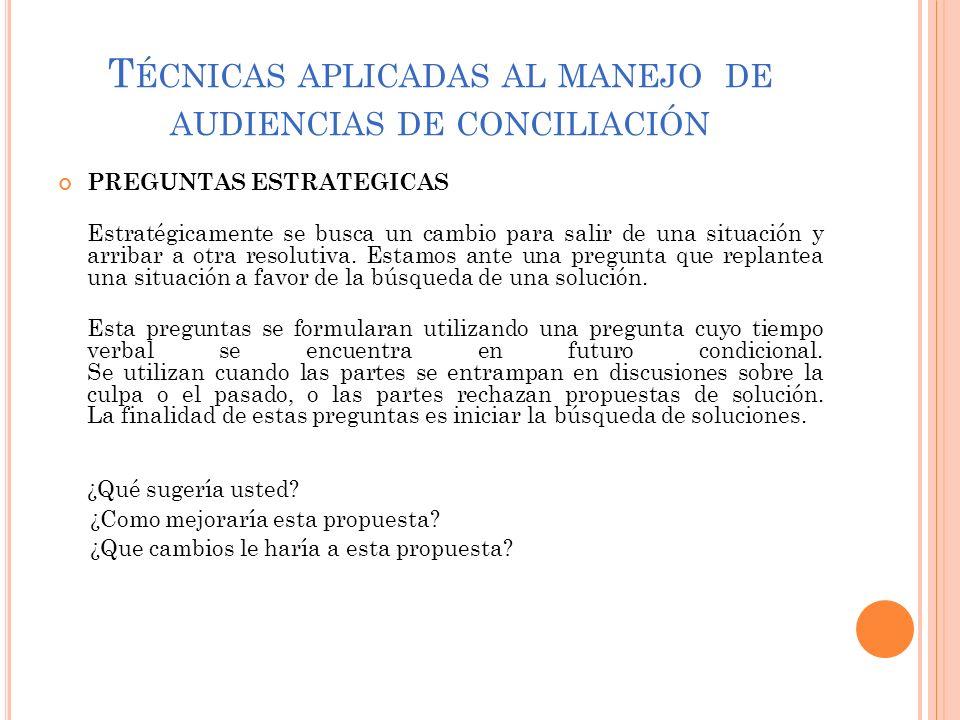 T ÉCNICAS APLICADAS AL MANEJO DE AUDIENCIAS DE CONCILIACIÓN PREGUNTAS CIRCULARES.