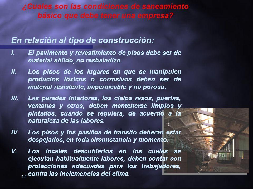 13 SANEAMIENTO BASICO DE LOS LUGARES DE TRABAJO CONDICIONES GENERALES DE CONSTRUCCION La construcción, reconstrucción, alteración, modificación,etc de