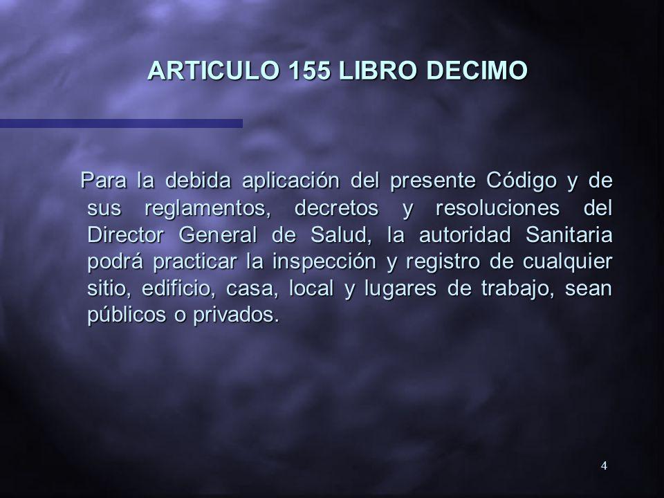 3 ARTICULO 67 LIBRO TERCERO Corresponde al Servicio de Salud del Maule velar porque se eliminen o controlen todos los factores, elementos o agentes de