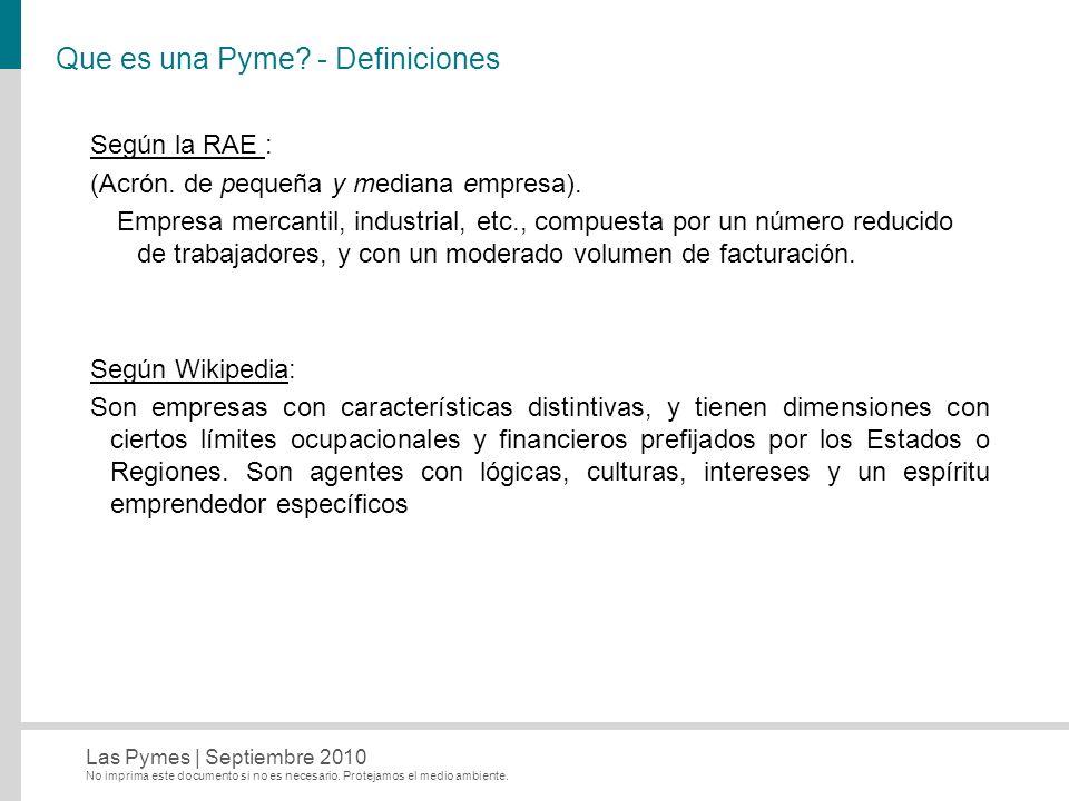 No imprima este documento si no es necesario. Protejamos el medio ambiente. Las Pymes   Septiembre 2010 Que es una Pyme? - Definiciones Según la RAE :