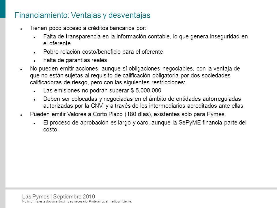 No imprima este documento si no es necesario. Protejamos el medio ambiente. Las Pymes   Septiembre 2010 Financiamiento: Ventajas y desventajas Tienen