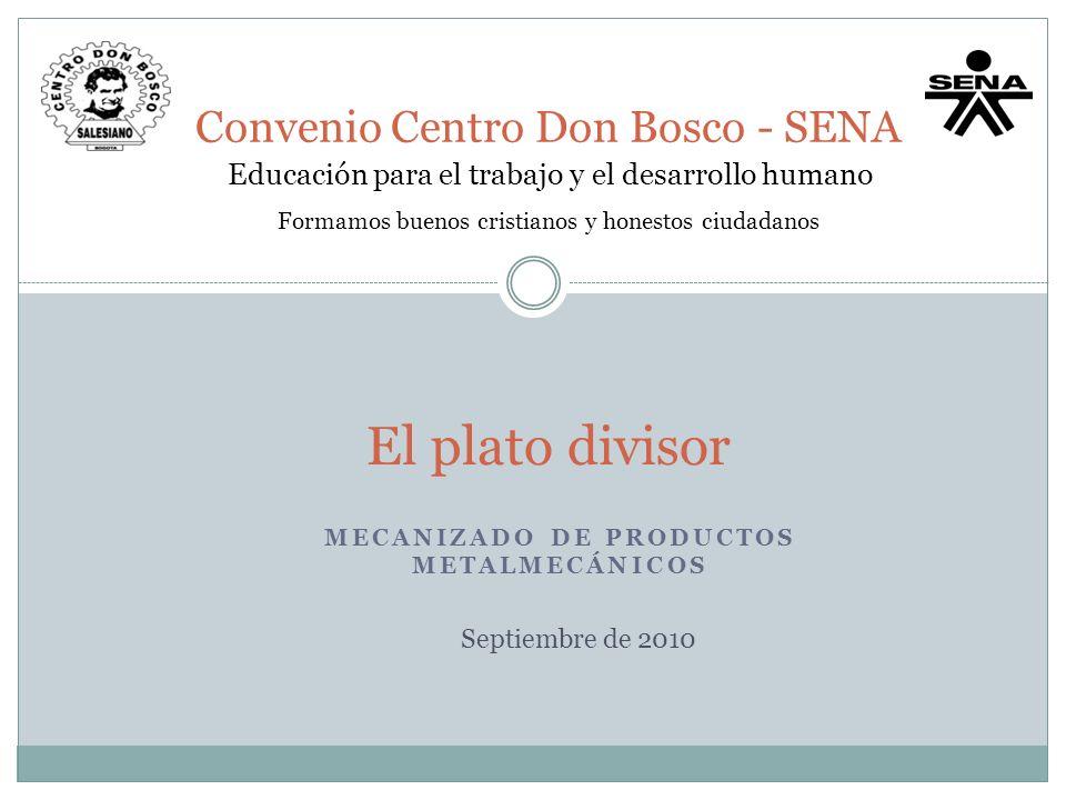 El plato divisor Convenio Centro Don Bosco - SENA Educación para el trabajo y el desarrollo humano Formamos buenos cristianos y honestos ciudadanos ME