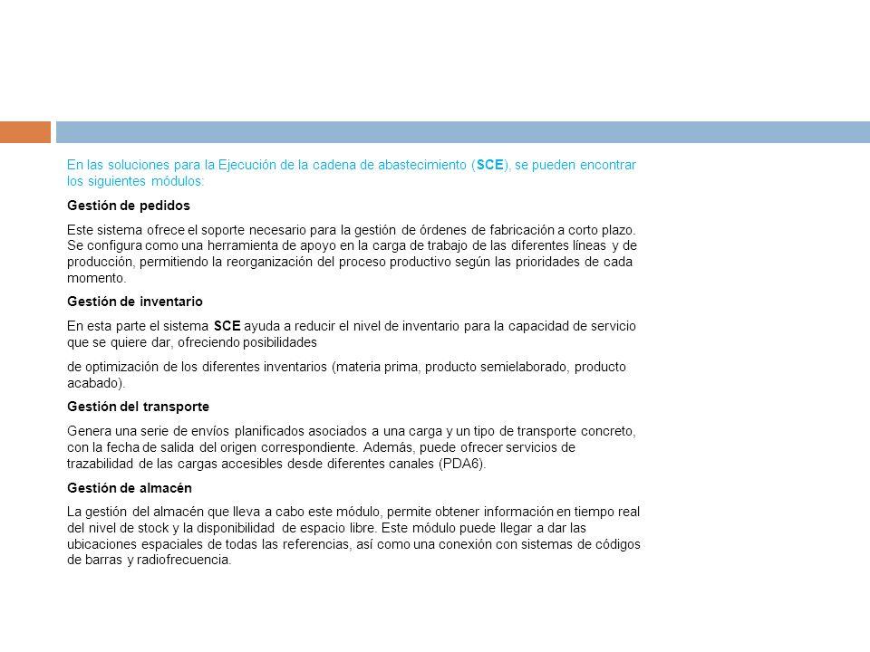 En las soluciones para la Ejecución de la cadena de abastecimiento (SCE), se pueden encontrar los siguientes módulos: Gestión de pedidos Este sistema