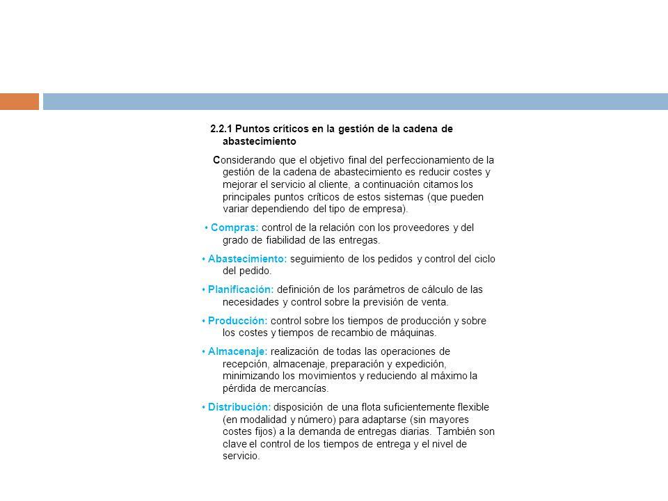 2.2.1 Puntos críticos en la gestión de la cadena de abastecimiento Considerando que el objetivo final del perfeccionamiento de la gestión de la cadena