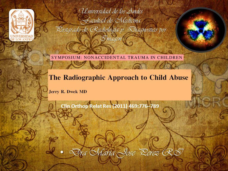 Clin Orthop Relat Res (2011) 469:776–789 Universidad de los Andes Facultad de Medicina Postgrado de Radiología y Diagnostico por Imagen Dra Maria Jose Perez RI Dra Maria Jose Perez RI